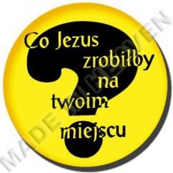BU12. CO JEZUS ZROBIŁBY NA TWOIM MIEJSCU?