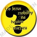 BU012. CO JEZUS ZROBIŁBY NA TWOIM MIEJSCU?